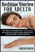 Bedtime Stories for Adults: A Collection of Relaxing Stories to Help Adult Fall Asleep, Fight Against Stress, Anxiety, Insomnia and Panic Attacks.