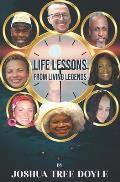 Life Lessons from Living Legends: A guide to personal development and long term happiness