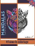 Livre de coloriage pour adultes - Mandalas Animaux #J'aime le coloriage: Magnifiques Mandalas pour les passionn?s - Livre de Coloriage Adultes et enfa