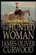 The Hunted Woman Illustrated