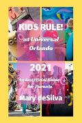 KIDS RULE! at Universal Orlando 2021: An Unofficial Guide for Parents
