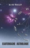 Esoterische Astrologie: Astrologie aus einer spirituellen und transzendentalen Perspektive