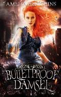 Bulletproof Damsel