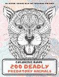 200 Deadly Predatory Animals - Coloring Book - Alligator, Cougar, Wild cat, Anaconda, and more