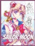 Sailor Moon: Coloring Book for Kids and Adults with Fun, Easy, and Relaxing