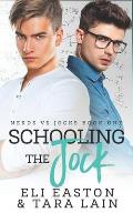 Schooling the Jock: An Enemies-to-Lovers, Campus Romance
