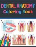 Dental Anatomy Coloring Book: Incredibly Detailed Self-Test Dental Anatomy Coloring Book for Dental Anatomy Students & Dentists Dental Anatomy self