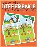 Spot the Difference Fall Printable Pictures: Pictures Puzzle for Kids - Workbook for Games, Puzzle and Problem-Solving