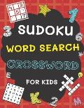 Sudoku, Word Search and Crossword for Kids: 3 in 1 Sudoku (4x4, 6x6, 8x8 & 9x9 ), Word Search and Crossword Puzzle Book for Kids (With Solutions) - Ea