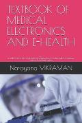Textbook of Medical Electronics and E-Health: For BE/B.TECH/BCA/MCA/ME/M.TECH/Diploma/B.Sc/M.Sc/BBA/MBA/Competitive Exams & Knowledge Seekers