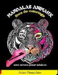 Mandalas animaux: Livre de coloriage avec pr?s de 100 mandalas animaux: cr?ativit?, concentration et d?tente avec mandalas anti stress p