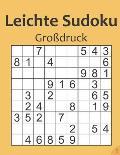 Leichte Sudoku Gro?druck 1: Sudoku f?r Senioren oder sehschwache Sudoku-Freunde - kleines Geschenk f?r Opa, Oma und Rentner