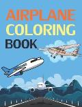 Airplane Coloring Book: Retro Airplanes Coloring Book For Adults